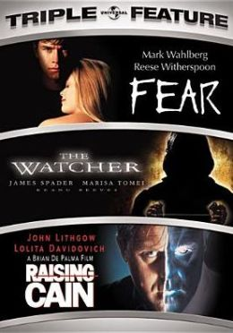 Fear/the Watcher/Raising Cain
