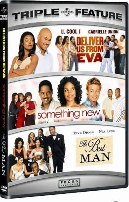 Deliver Us from Eva & Something New & The Best Man