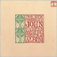 The New Possibility: John Fahey's Guitar Soli Christmas Album/Christmas with John Fahey, Vo