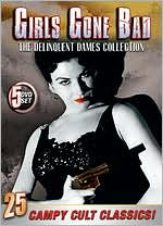 Girls Gone Bad: Delinquent Dames Collection