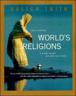 Illustrated World's Religions: A Guide to Our Wisdom Traditions