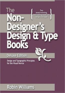 The Non-Designer's Design and Type Books: Deluxe Edition