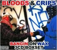 Bloods and Crips: Bangin on Wax
