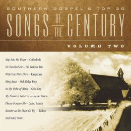 Southern Gospel's Top 20: Songs of the Century, Vol. 2