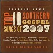 Singing News Fan Awards: Top Ten Southern Gospel Songs of 2007