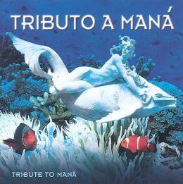 Tribute to Mana: Tributo a Mana
