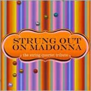 Strung out on Madonna: The String Quartet Tribute
