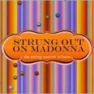 Strung out on Madonna: The String Quartet Tribute