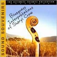 Bluegrass Interpretations of Sheryl Crow