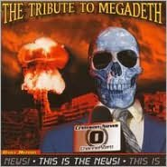This Is the News! The Megadeth Tribute