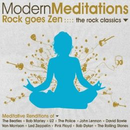 Modern Meditations to the Rock Classics