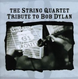 The String Quartet Tribute to Bob Dylan