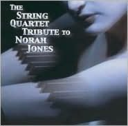 The String Quartet Tribute to Norah Jones