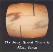 The String Quartet Tribute to Alison Krauss