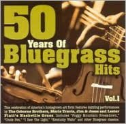 50 Years of Bluegrass Hits, Vol. 1 [2005]