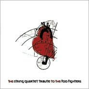 The String Quartet Tribute to the Foo Fighters