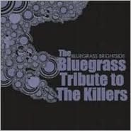The Bluegrass Tribute to the Killers