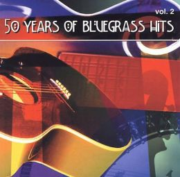 50 Years of Bluegrass Hits, Vol. 2 [2000]