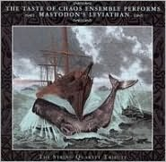 The Taste of Chaos Ensemble Performs Mastodon's Leviathan: The String Quartet Tribute