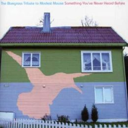 Bluegrass Tribute to Modest Mouse: Something You've Never Heard Before