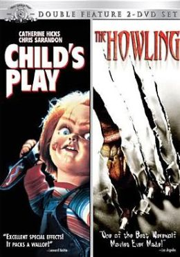 Child's Play & The Howling