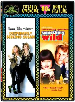 Desperately Seeking Susan & Something Wild