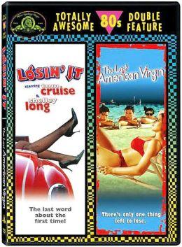 Losin' It & The Last American Virgin