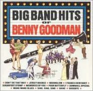 The Big Band Hits of Benny Goodman