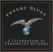 Future Blues: A Celebration of Paramount Records