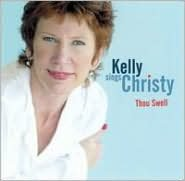 Kelly Sings Christy: Thou Swell