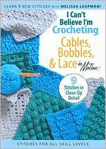 I Can't Believe I'm Knitting: Cables, Bobbles & Lace in Motion