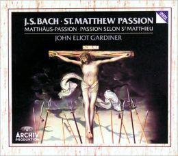 J. S. Bach: St. Matthew Passion