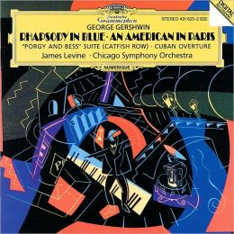 Gershwin: Rhapsody in Blue; An American in Paris;