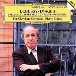 Debussy: Prelude a l'apres-midi d'un faune, Images for Orchestra, Printemps