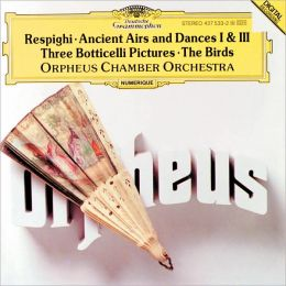 Respighi: Gli Uccelli, Ancient Airs and Dances, etc.