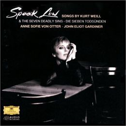 Speak Low: Songs by Kurt Weill