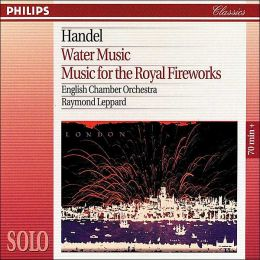 Handel: Music for Royal Fireworks, Water Music