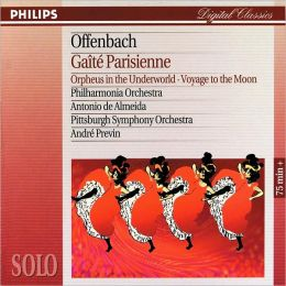 Offenbach: Gaite Parisienne; Orpheus in the Underworld; Voyage to the Moon