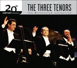 20th Century Masters - The Millennium Collection: The Best of the Three Tenors