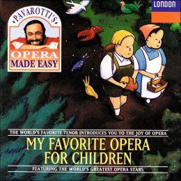 Pavarotti's Opera Made Easy: My Favorite Opera For Children