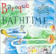 CD Cover Image. Title: Baroque at Bathtime: A Relaxing Serenade to Wash Your Cares Away