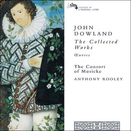 John Dowland: The Collected Works