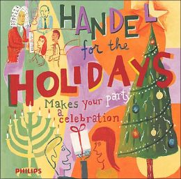 Handel for the Holidays: Makes Your Party a Celebration