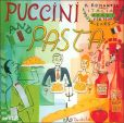 CD Cover Image. Title: Puccini and Pasta: A Romantic Italian Feast for Your Ears