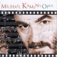 Michael Kamen's Opus