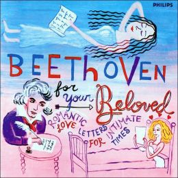 Beethoven For Your Beloved: Romantic Love Letters for Intimate Times