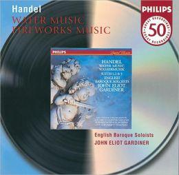 Handel: Water Music, Fireworks Music, etc.