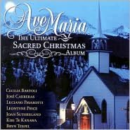 Ave Maria: The Ultimate Sacred Christmas Album