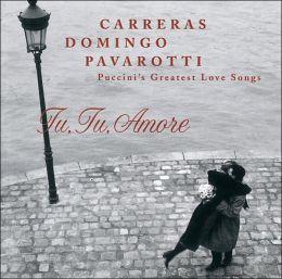 Tu Tu Amore: Puccini's Greatest Love Songs