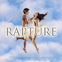 Rapture - Opera's Most Heavenly Moments
